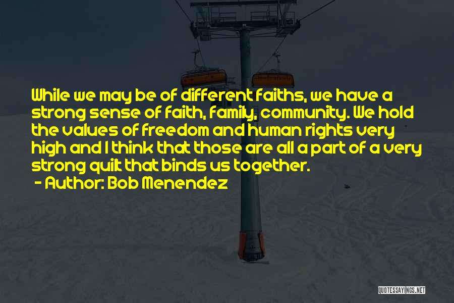 Have Faith And Be Strong Quotes By Bob Menendez