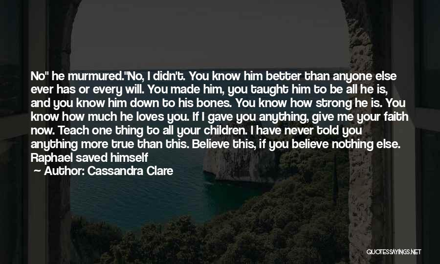 Have Faith And Be Strong Quotes By Cassandra Clare