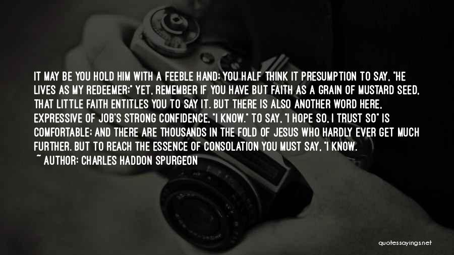 Have Faith And Be Strong Quotes By Charles Haddon Spurgeon