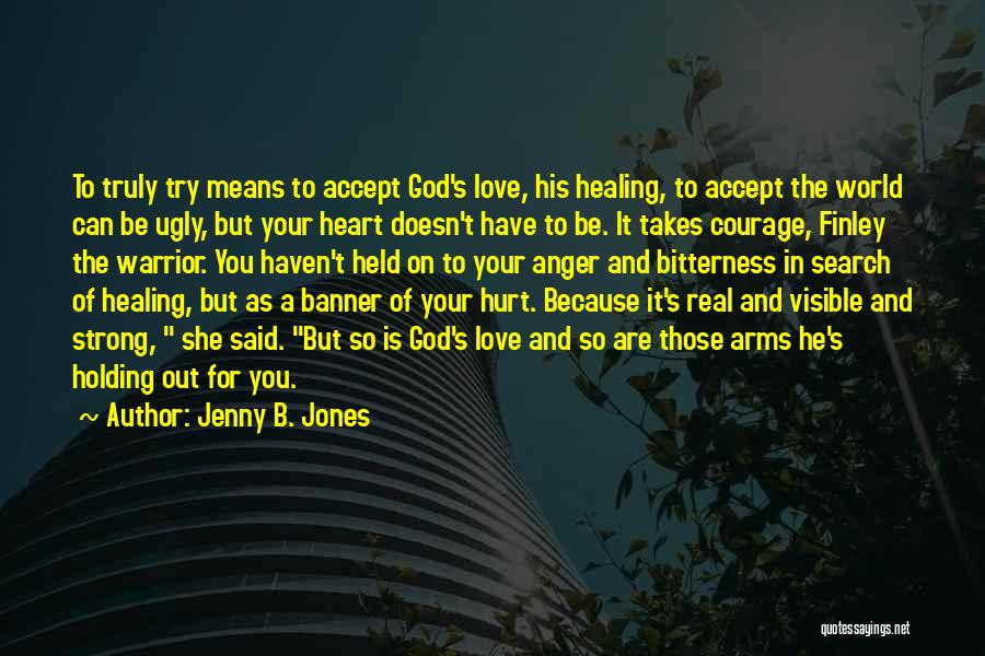 Have Faith And Be Strong Quotes By Jenny B. Jones