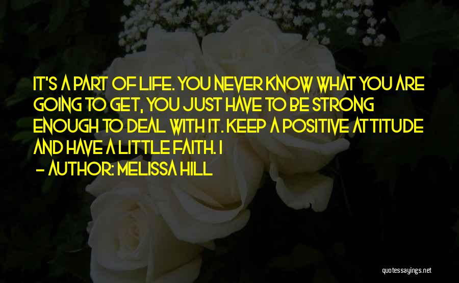 Have Faith And Be Strong Quotes By Melissa Hill