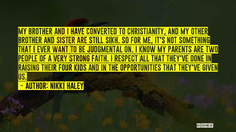 Have Faith And Be Strong Quotes By Nikki Haley
