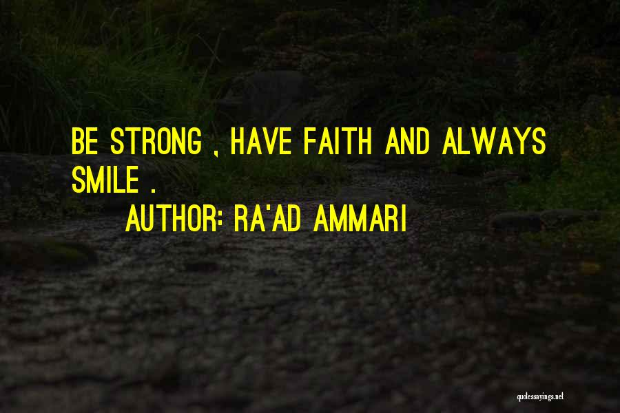 Have Faith And Be Strong Quotes By Ra'ad Ammari