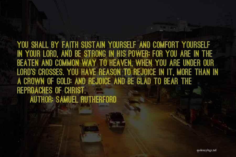 Have Faith And Be Strong Quotes By Samuel Rutherford