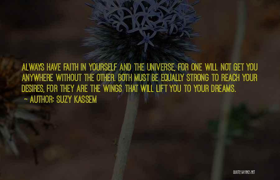 Have Faith And Be Strong Quotes By Suzy Kassem