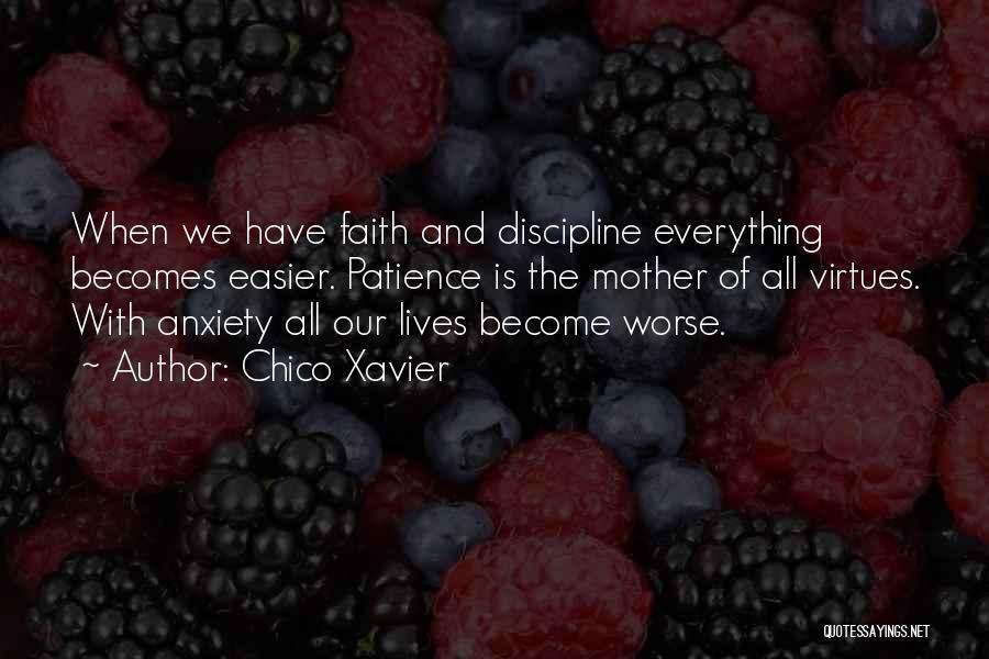 Have Faith And Patience Quotes By Chico Xavier
