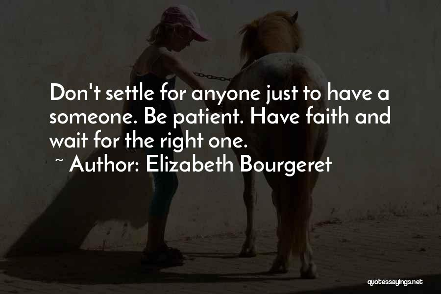 Have Faith And Patience Quotes By Elizabeth Bourgeret