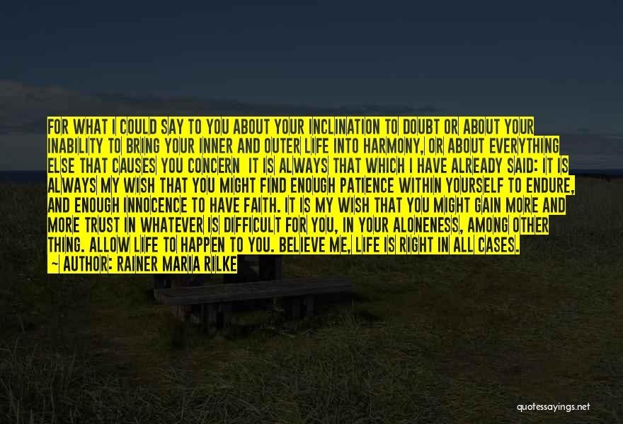 Have Faith And Patience Quotes By Rainer Maria Rilke