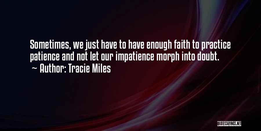 Have Faith And Patience Quotes By Tracie Miles