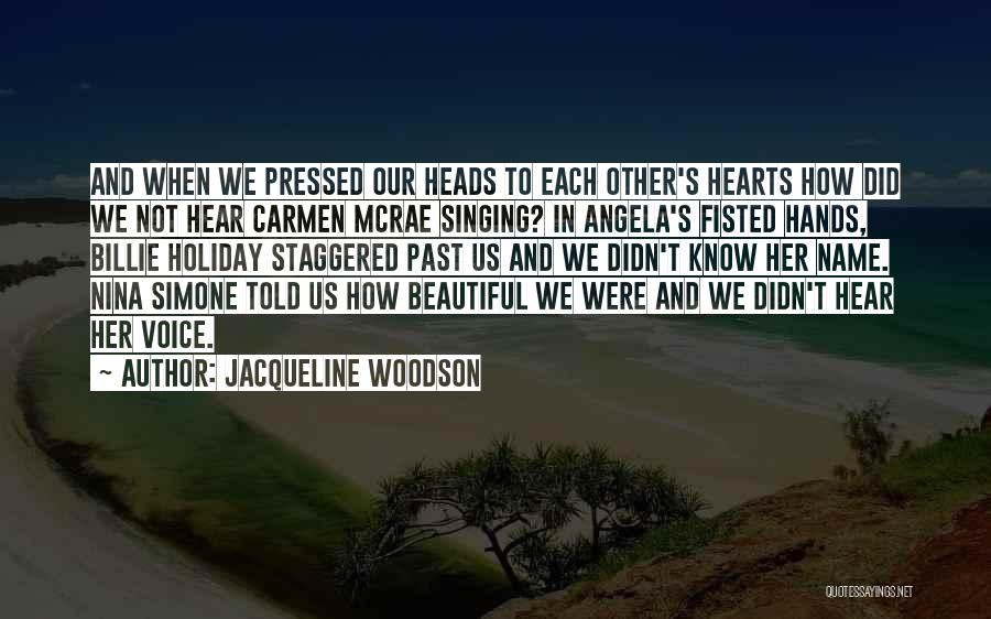 Have I Told You How Beautiful You Are Quotes By Jacqueline Woodson