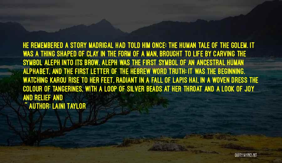 Have I Told You How Beautiful You Are Quotes By Laini Taylor