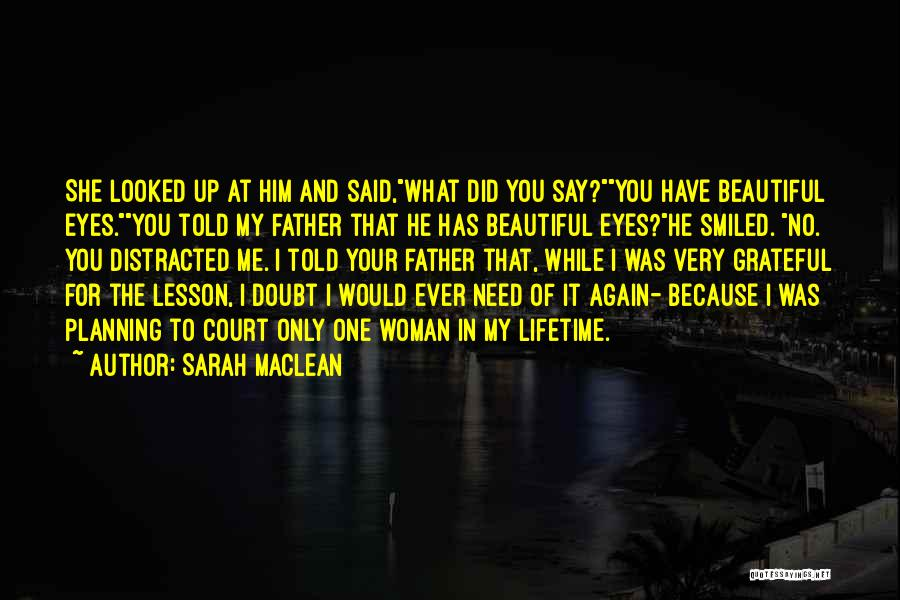 Have I Told You How Beautiful You Are Quotes By Sarah MacLean