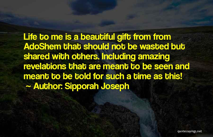 Have I Told You How Beautiful You Are Quotes By Sipporah Joseph