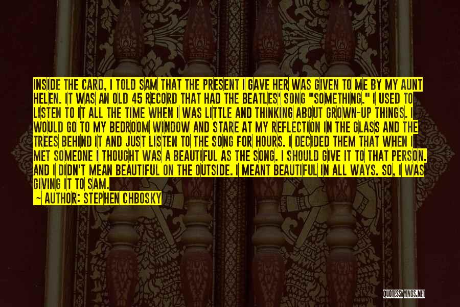 Have I Told You How Beautiful You Are Quotes By Stephen Chbosky