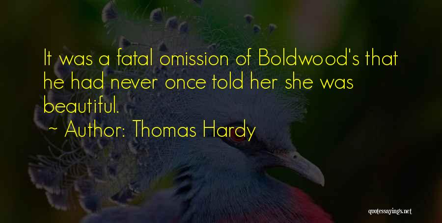 Have I Told You How Beautiful You Are Quotes By Thomas Hardy