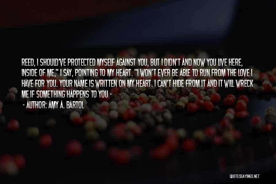 Have My Heart Quotes By Amy A. Bartol