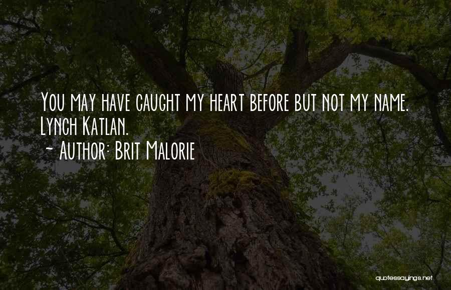 Have My Heart Quotes By Brit Malorie