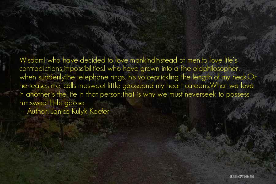 Have My Heart Quotes By Janice Kulyk Keefer