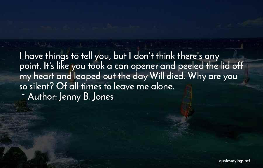 Have My Heart Quotes By Jenny B. Jones