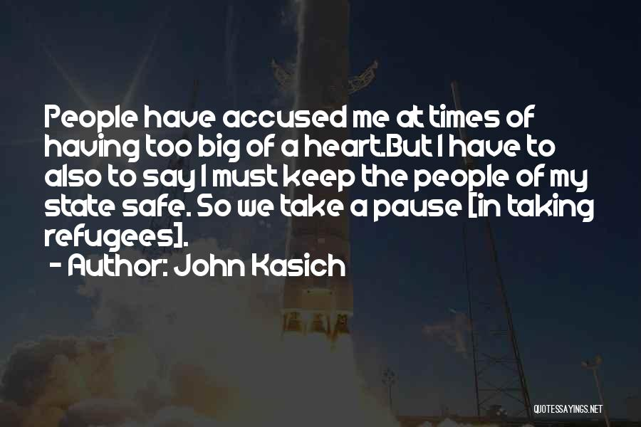 Have My Heart Quotes By John Kasich