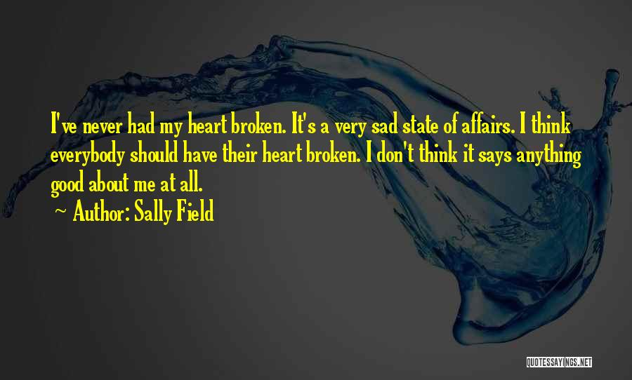 Have My Heart Quotes By Sally Field