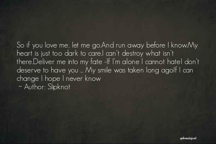 Have My Heart Quotes By Slipknot