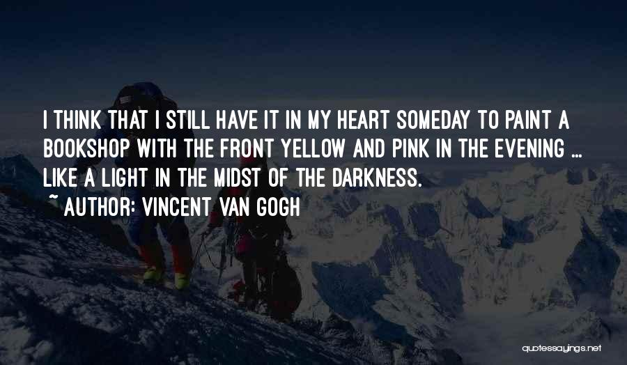 Have My Heart Quotes By Vincent Van Gogh