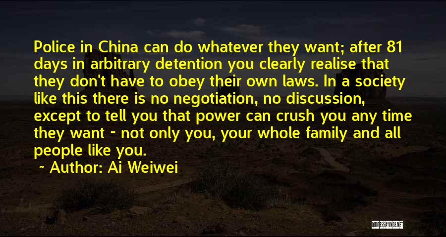 Have No Family Quotes By Ai Weiwei