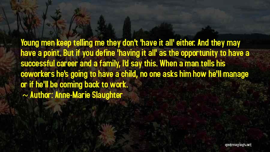 Have No Family Quotes By Anne-Marie Slaughter