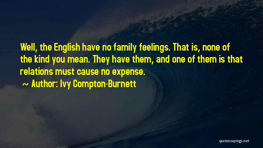 Have No Family Quotes By Ivy Compton-Burnett