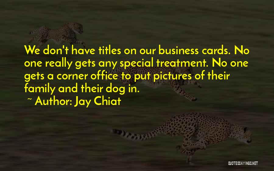 Have No Family Quotes By Jay Chiat