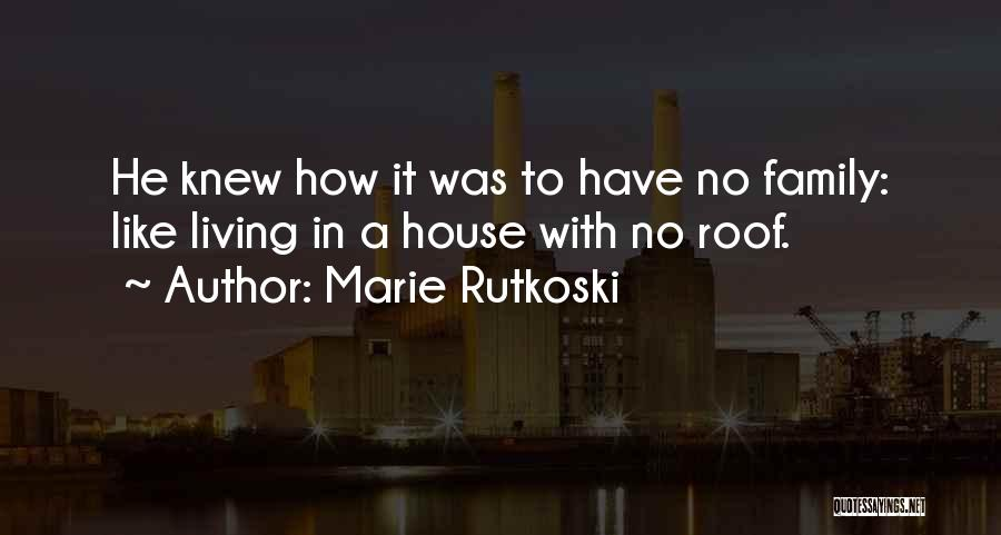 Have No Family Quotes By Marie Rutkoski