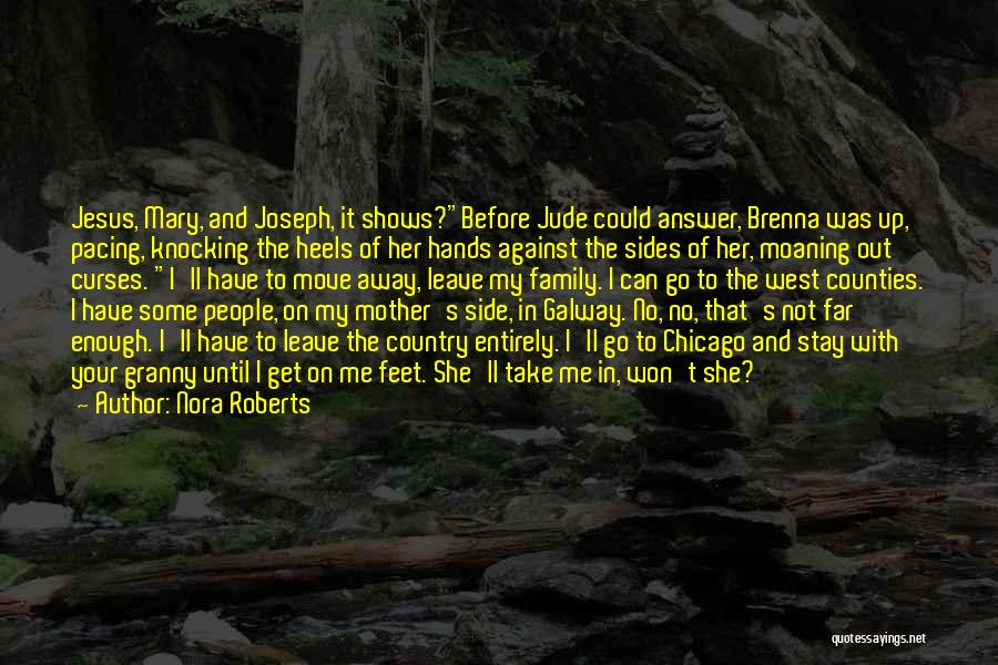 Have No Family Quotes By Nora Roberts
