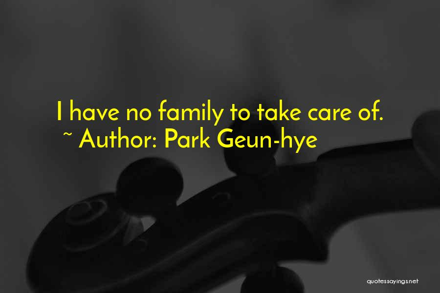 Have No Family Quotes By Park Geun-hye