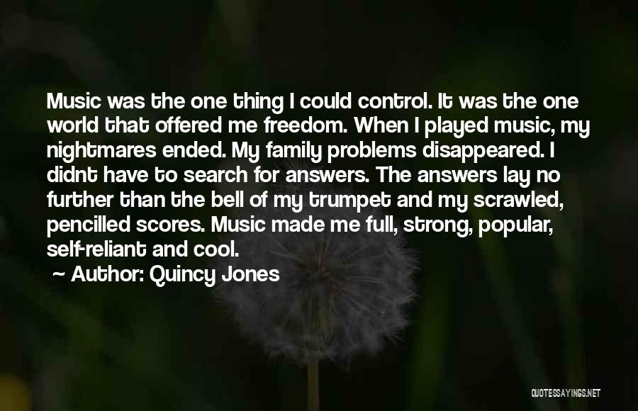 Have No Family Quotes By Quincy Jones