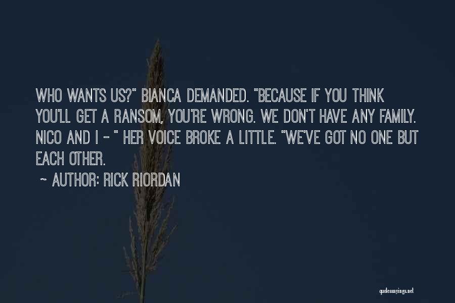 Have No Family Quotes By Rick Riordan