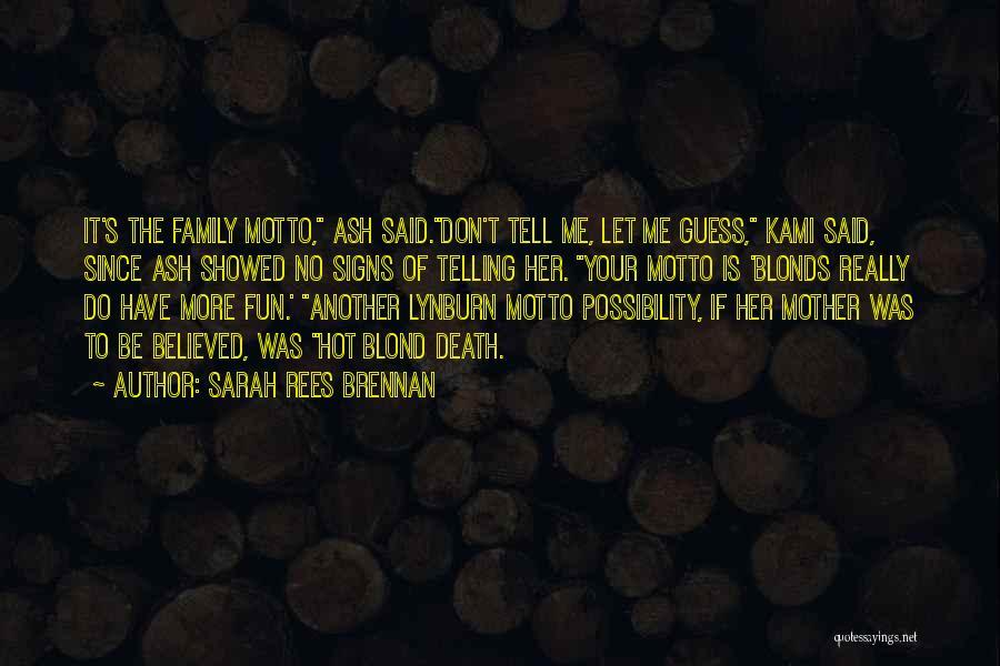 Have No Family Quotes By Sarah Rees Brennan