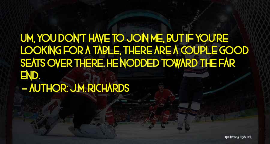 Have Several Seats Quotes By J.M. Richards