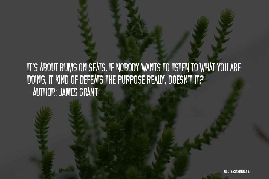 Have Several Seats Quotes By James Grant