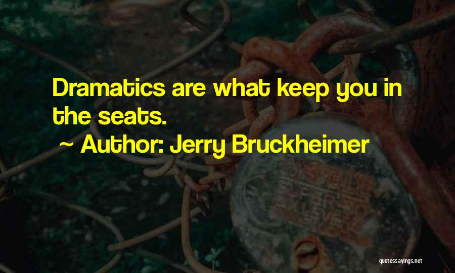 Have Several Seats Quotes By Jerry Bruckheimer