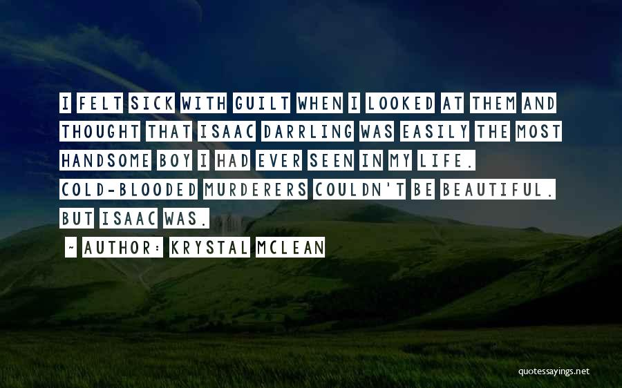 Have You Ever Looked At Someone And Thought Quotes By Krystal McLean