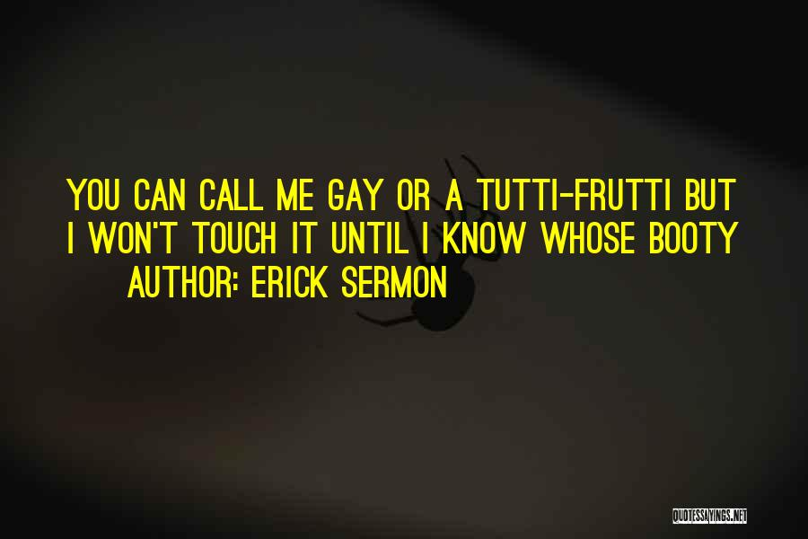 Having A Booty Quotes By Erick Sermon