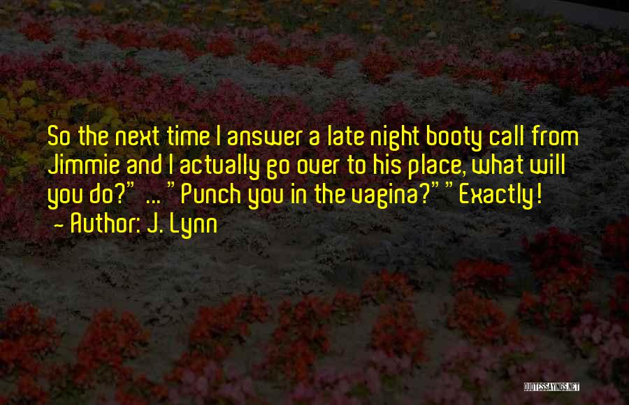 Having A Booty Quotes By J. Lynn