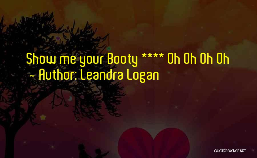 Having A Booty Quotes By Leandra Logan