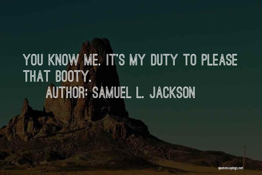 Having A Booty Quotes By Samuel L. Jackson