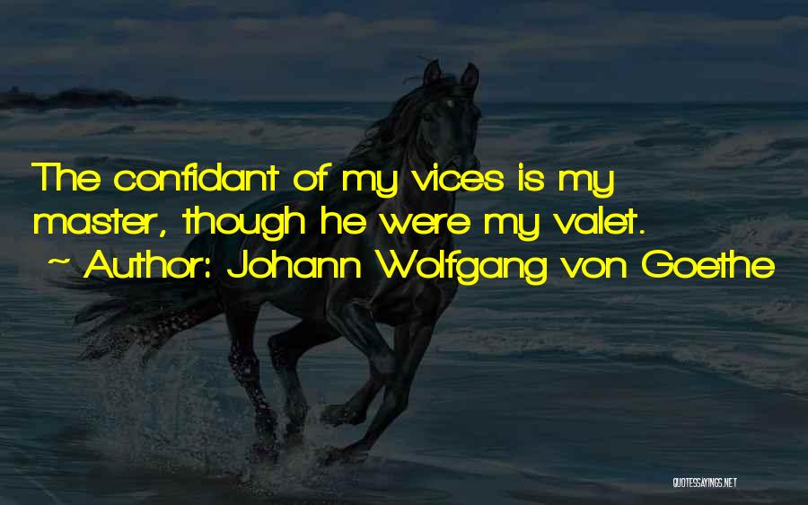 Having A Confidant Quotes By Johann Wolfgang Von Goethe