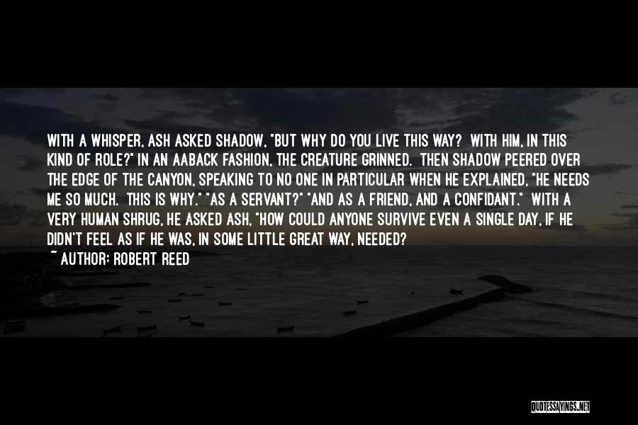 Having A Confidant Quotes By Robert Reed