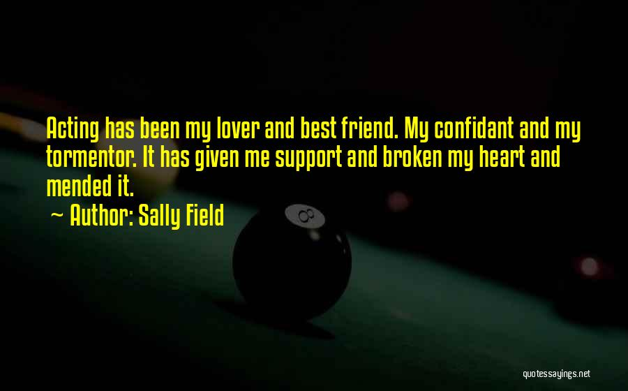 Having A Confidant Quotes By Sally Field
