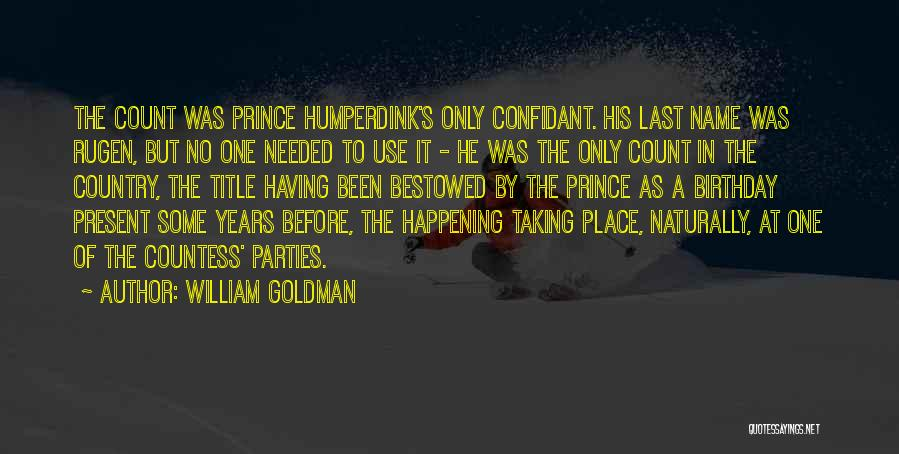 Having A Confidant Quotes By William Goldman