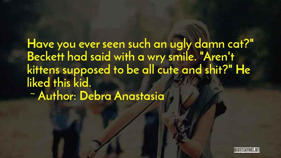 Having A Cute Smile Quotes By Debra Anastasia